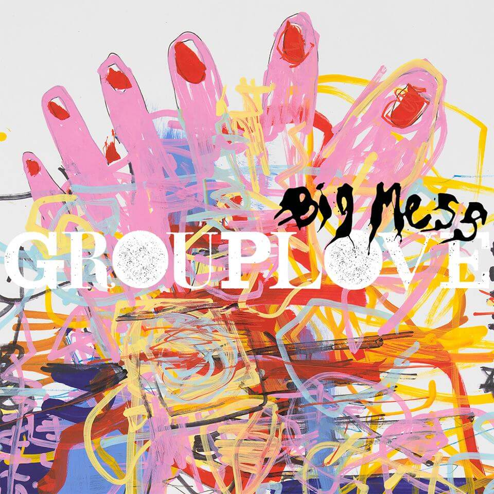 Grouplove's Big Mess Cover