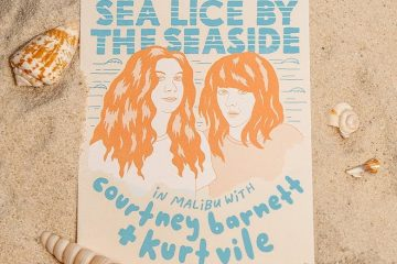 Courtney Barnett + Kurt Vile - Sea Lice By The Seaside