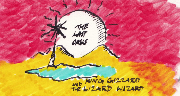 King Gizzard & The Lizard Wizard - The Last Oasis