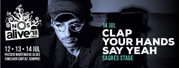 Clap Your Hands Say Yeah ao vivo no Palco Sagres do NOS Alive' 18